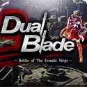 Dual Blade - Battle of The Female Ninja