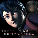 There Is No Tomorrow Full Version